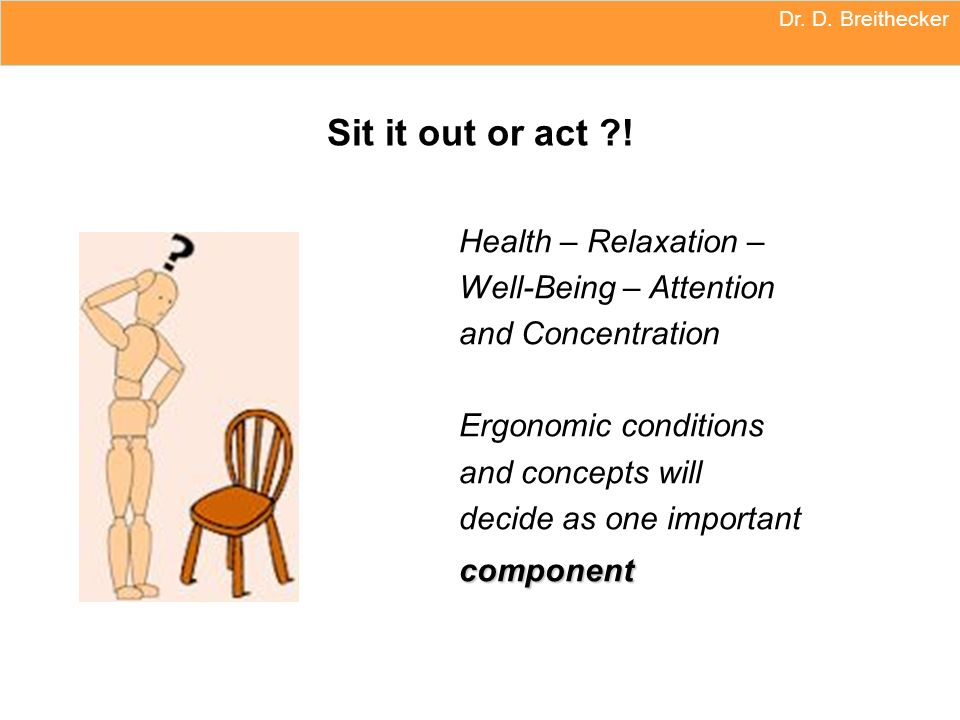 Sit it out or act ! Health – Relaxation – Well-Being – Attention
