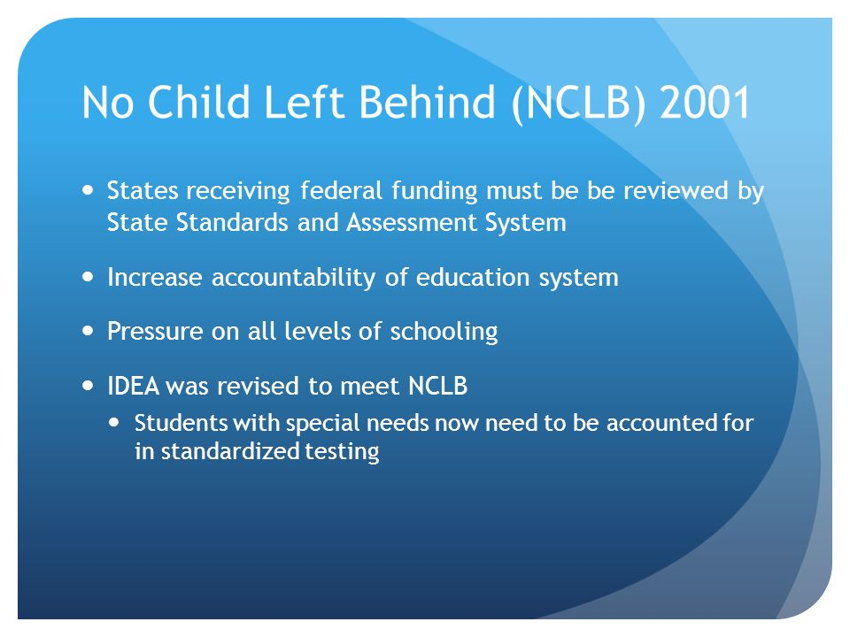 no child left behind and special ed essay The no child left behind act of 2001 (nclb) is the current version of the  (iep)  that defines the special education and related services needed by the student   here is a brief summary of other ways nclb will ensure a better education for.