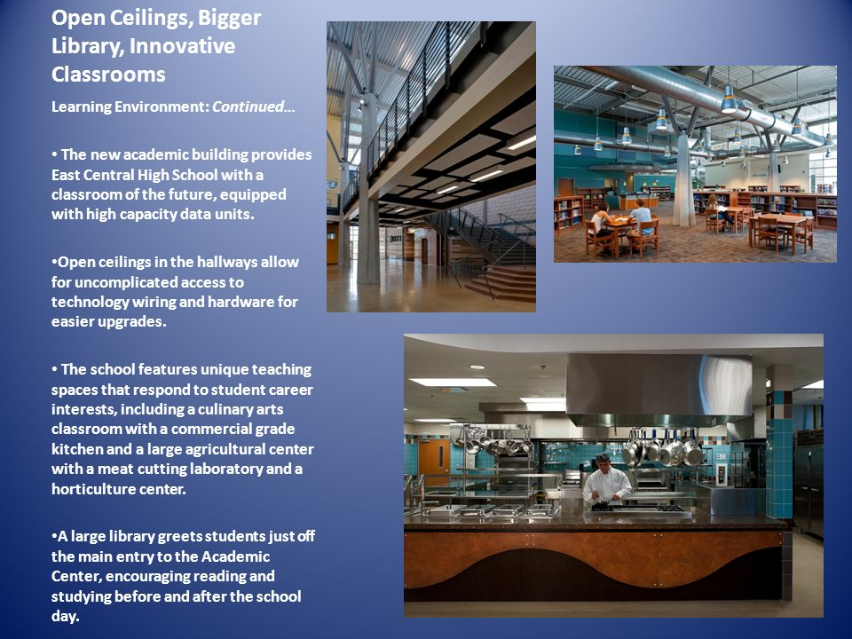 Open Ceilings, Bigger Library, Innovative Classrooms
