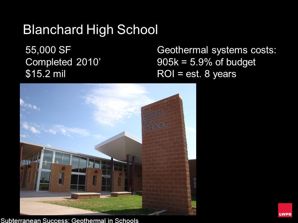 Blanchard High School 55,000 SF Completed 2010' $15.2 mil
