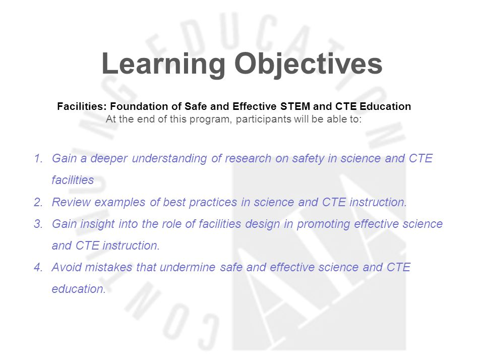 Learning ObjectivesFacilities: Foundation of Safe and Effective STEM and CTE Education. At the end of this program, participants will be able to: