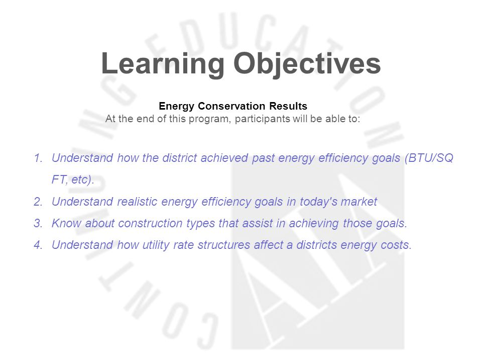 Learning Objectives Energy Conservation Results. At the end of this program, participants will be able to: