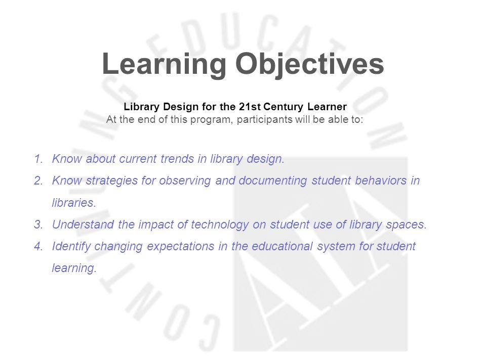 Learning Objectives Know about current trends in library design.