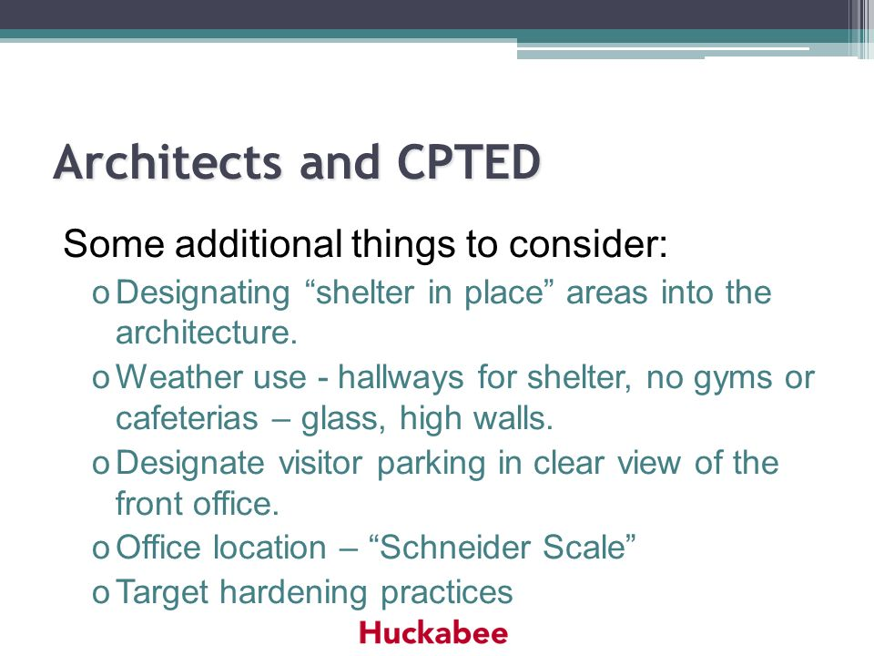 Architects and CPTED Some additional things to consider: