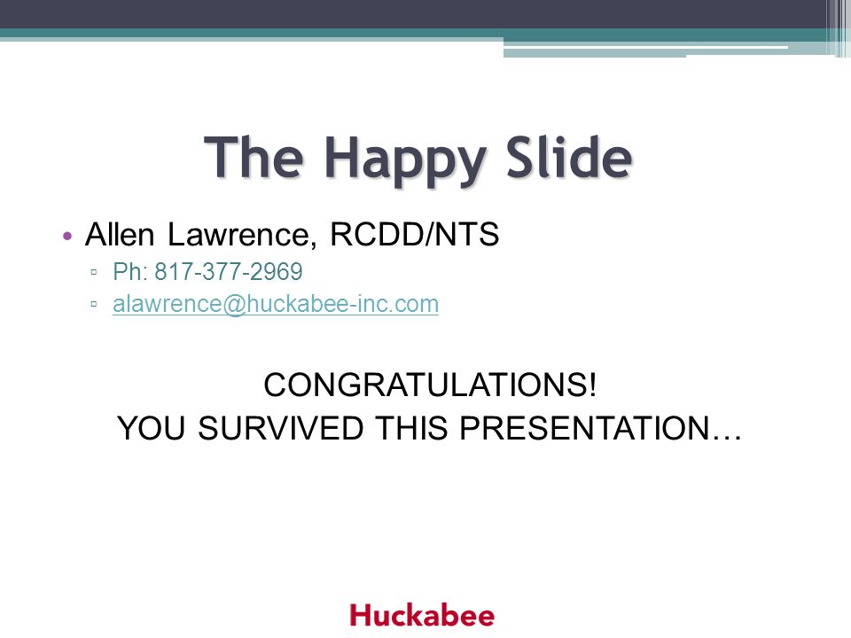 YOU SURVIVED THIS PRESENTATION…