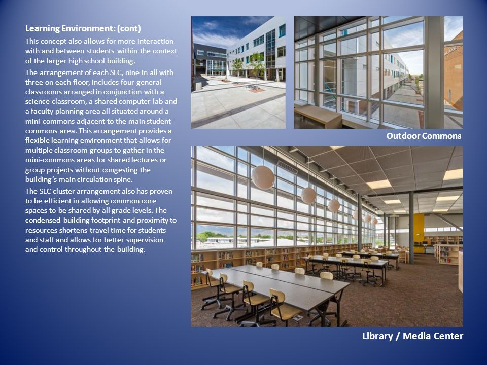 Library / Media Center Learning Environment: (cont) Outdoor Commons