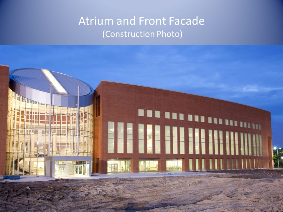 Atrium and Front Facade (Construction Photo)