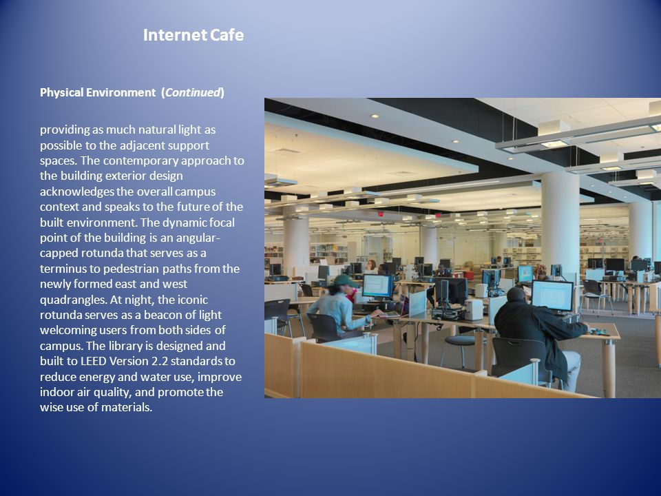Internet Cafe Physical Environment (Continued)
