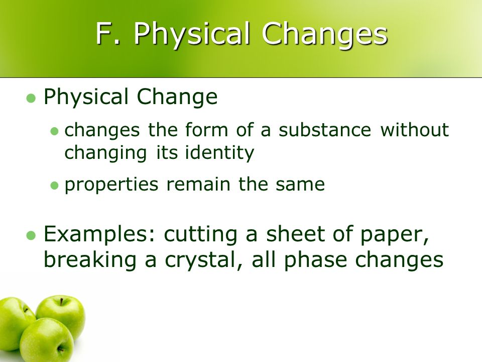F. Physical Changes Physical Change