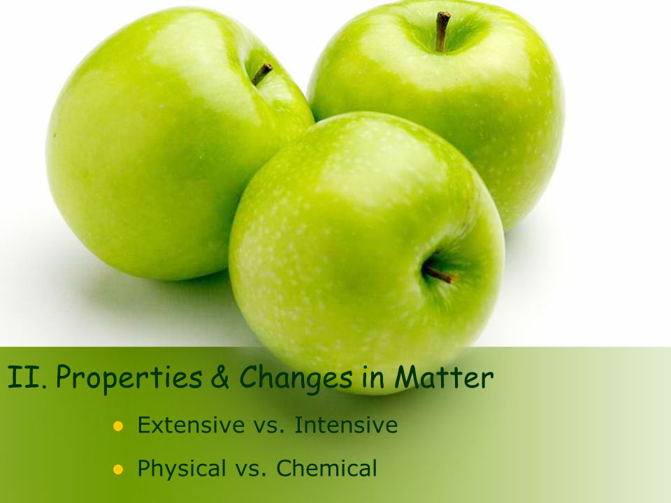 II. Properties & Changes in Matter