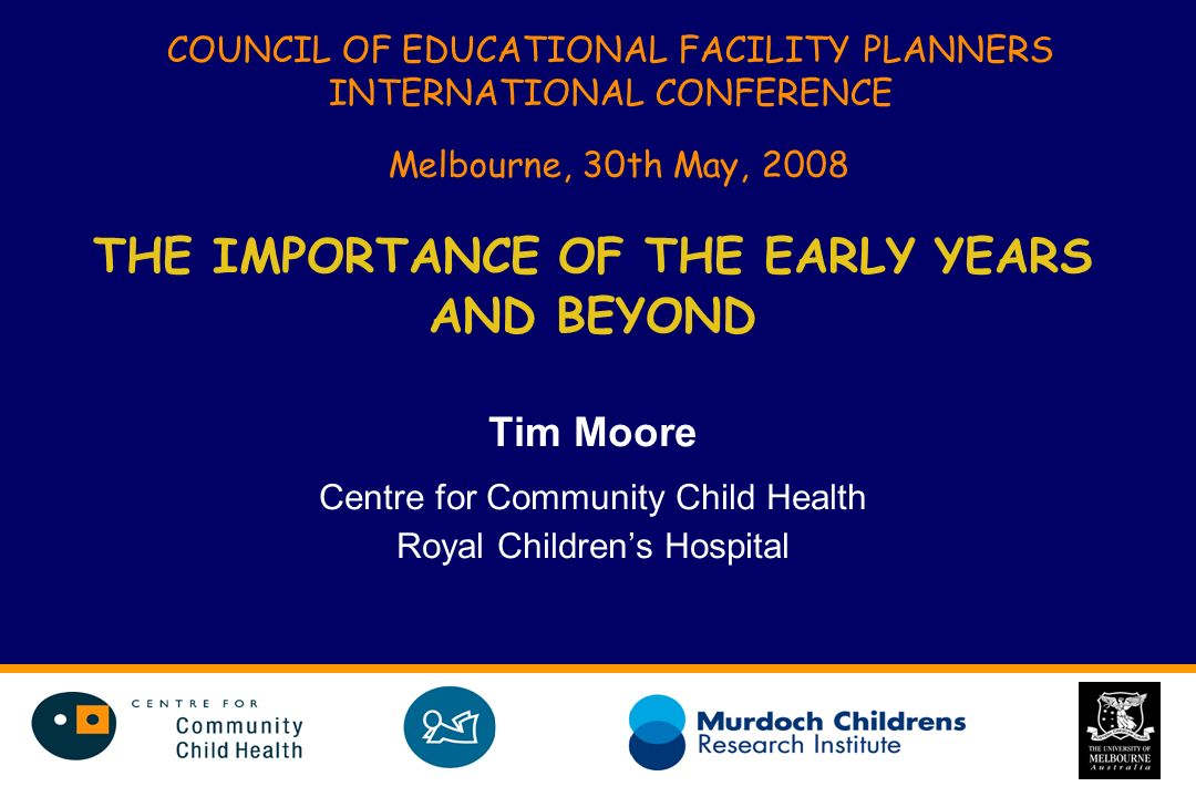 THE IMPORTANCE OF THE EARLY YEARS AND BEYOND
