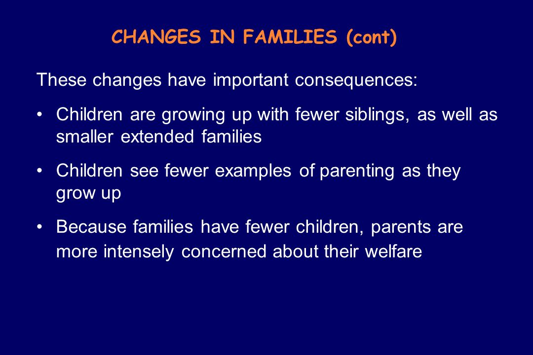 CHANGES IN FAMILIES (cont)