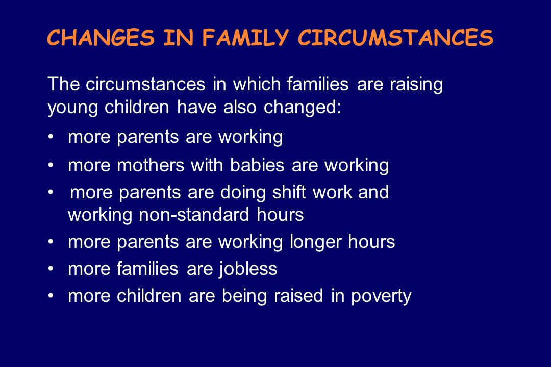 CHANGES IN FAMILY CIRCUMSTANCES
