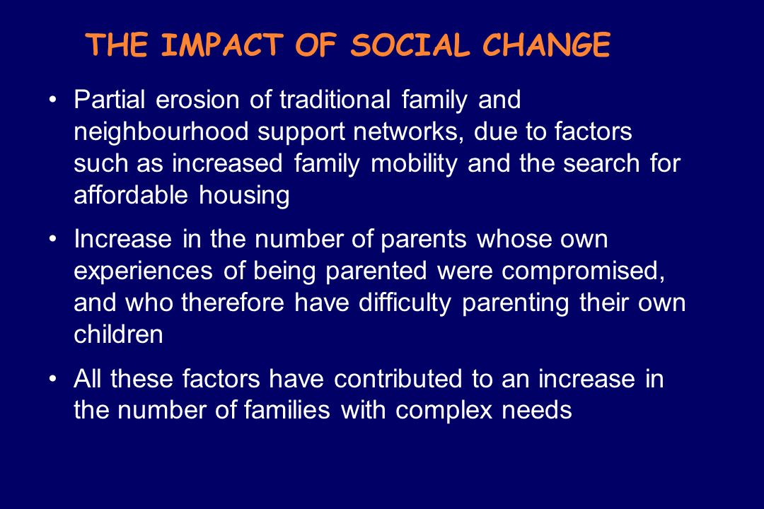 THE IMPACT OF SOCIAL CHANGE