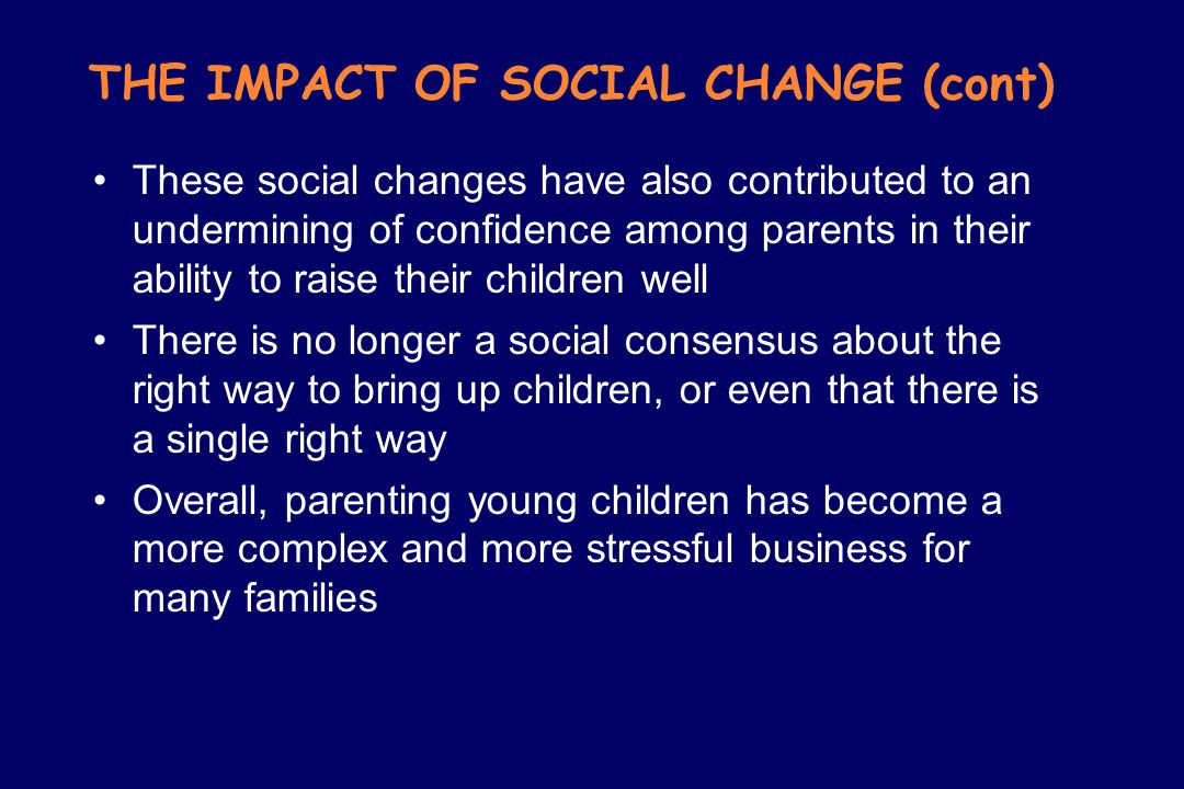 THE IMPACT OF SOCIAL CHANGE (cont)
