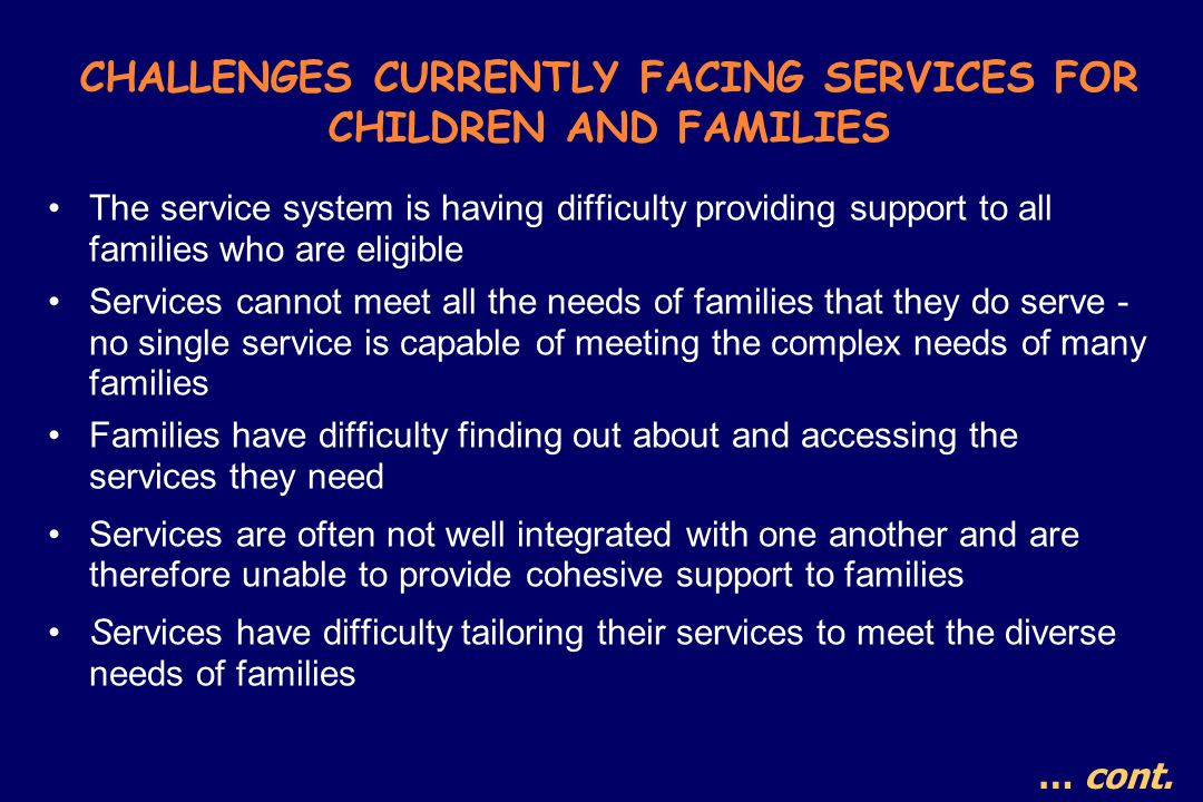 CHALLENGES CURRENTLY FACING SERVICES FOR CHILDREN AND FAMILIES