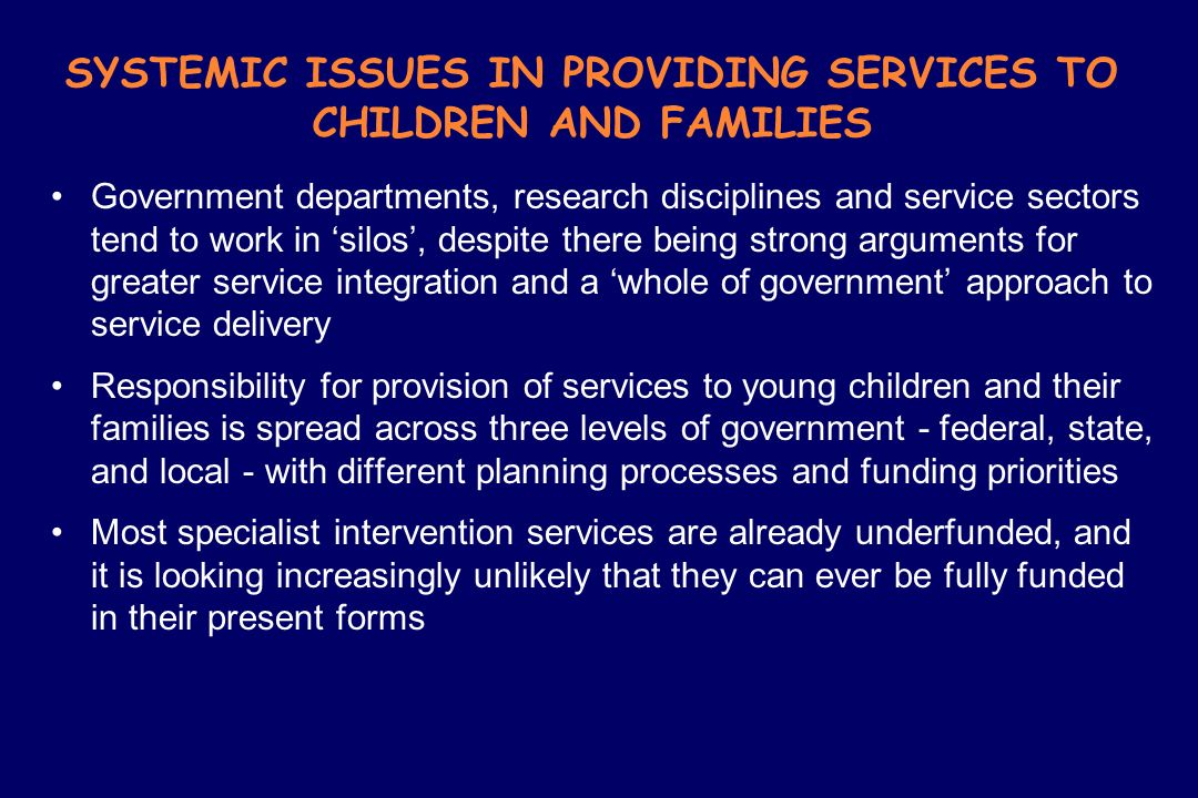 SYSTEMIC ISSUES IN PROVIDING SERVICES TO CHILDREN AND FAMILIES