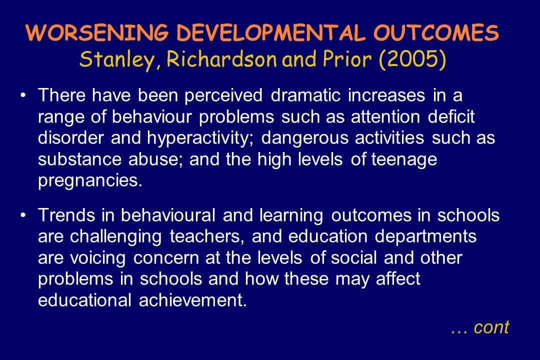 WORSENING DEVELOPMENTAL OUTCOMES Stanley, Richardson and Prior (2005)