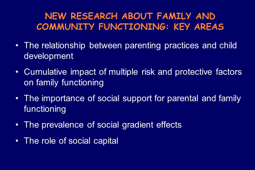 NEW RESEARCH ABOUT FAMILY AND COMMUNITY FUNCTIONING: KEY AREAS