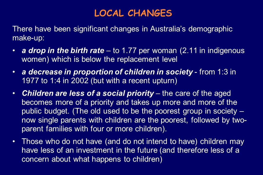 LOCAL CHANGES There have been significant changes in Australia's demographic make-up: