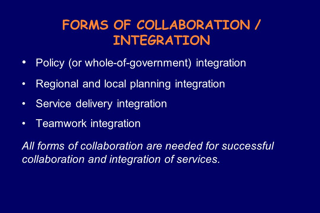FORMS OF COLLABORATION / INTEGRATION