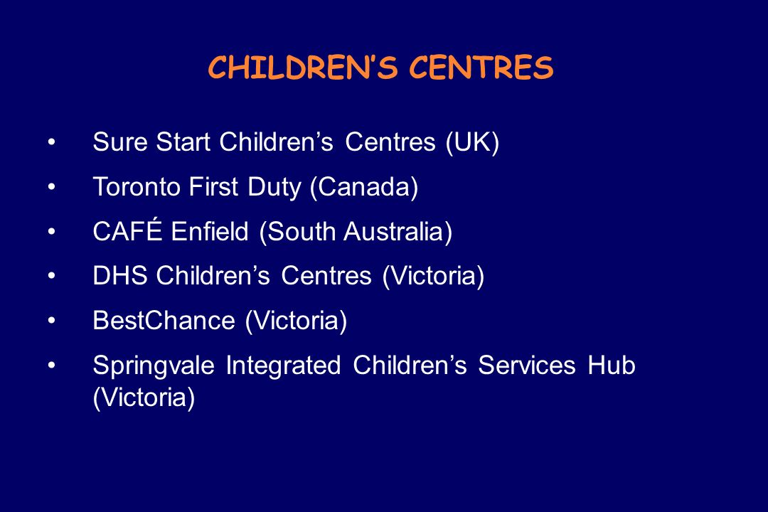 CHILDREN'S CENTRES Sure Start Children's Centres (UK)