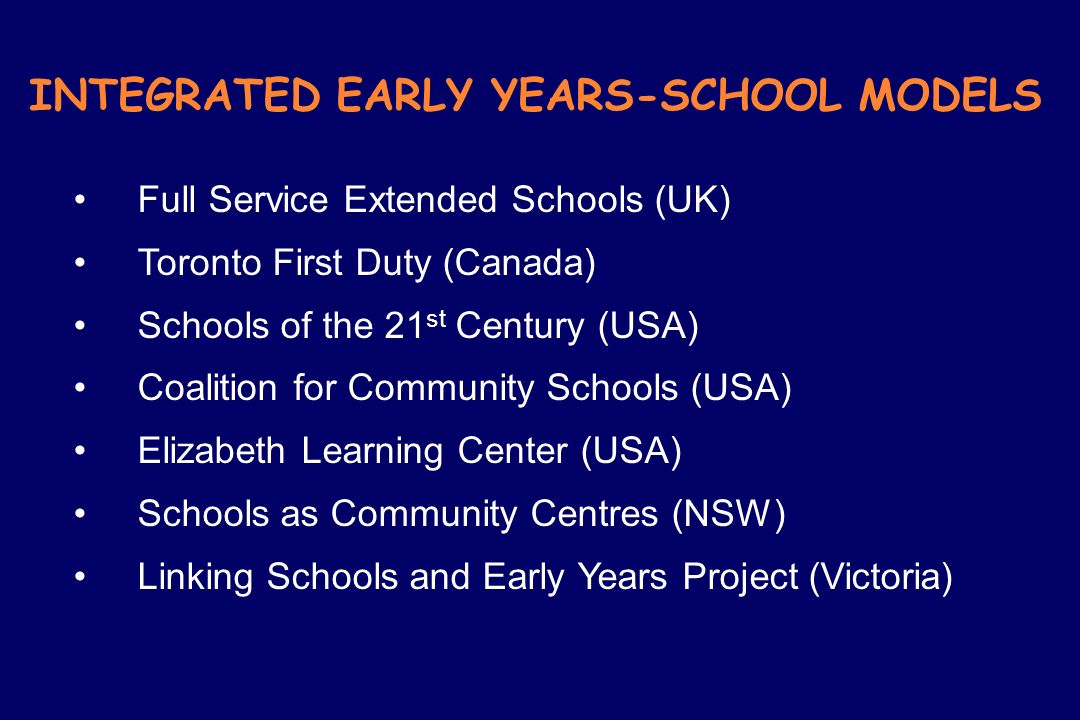 INTEGRATED EARLY YEARS-SCHOOL MODELS