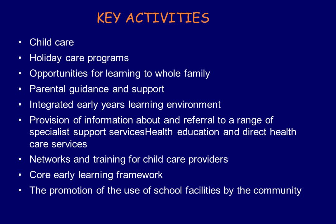 KEY ACTIVITIES Child care Holiday care programs