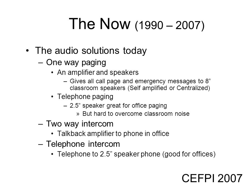 The Now (1990 – 2007) CEFPI 2007 The audio solutions today