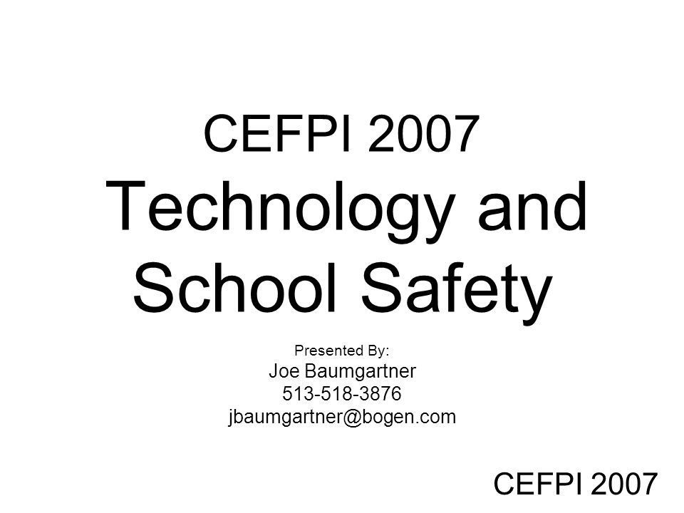 CEFPI 2007 Technology and School Safety