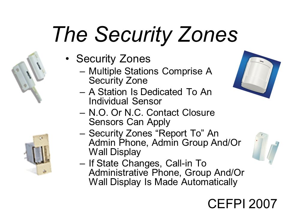 The Security Zones CEFPI 2007 Security Zones