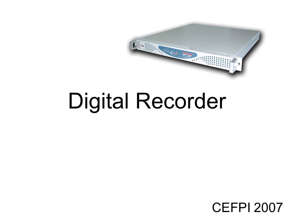 Digital Recorder CEFPI 2007