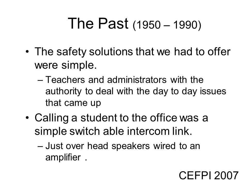 The Past (1950 – 1990) The safety solutions that we had to offer were simple.