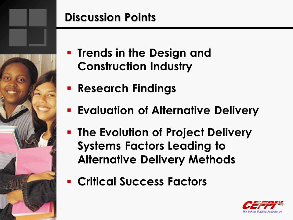 Discussion Points Trends in the Design and Construction Industry. Research Findings. Evaluation of Alternative Delivery.