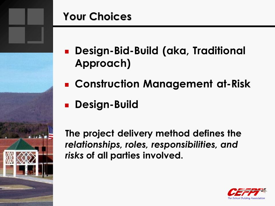 Design-Bid-Build (aka, Traditional Approach)