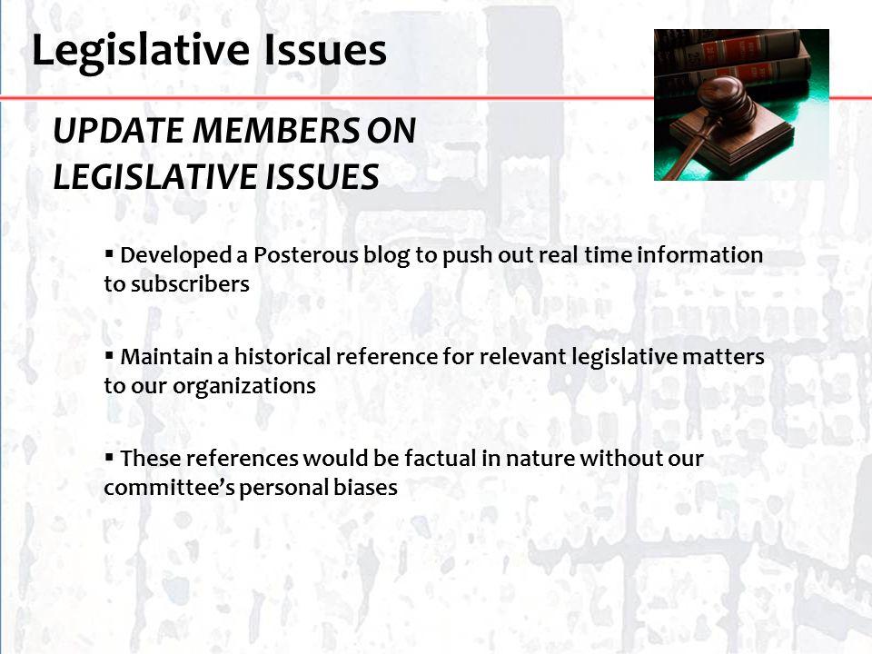 Legislative Issues UPDATE MEMBERS ON LEGISLATIVE ISSUES