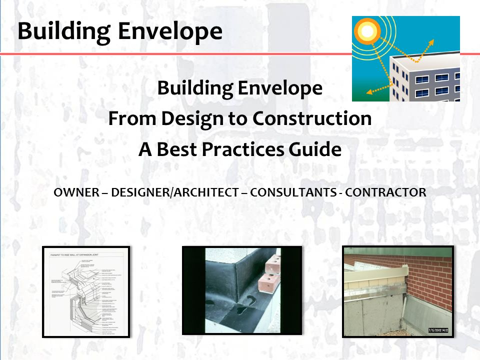Building Envelope Building Envelope From Design to Construction