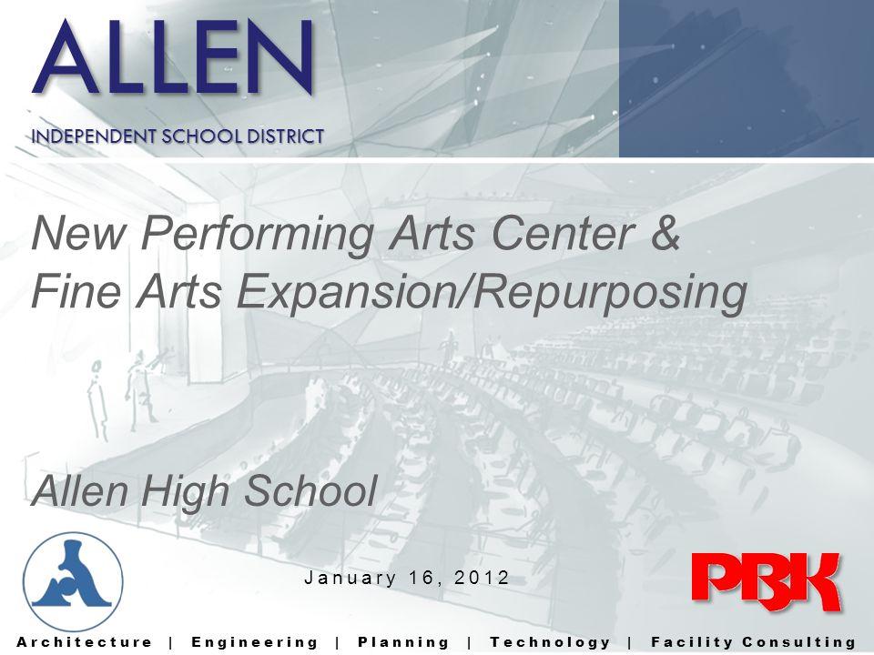 ALLEN New Performing Arts Center & Fine Arts Expansion/Repurposing