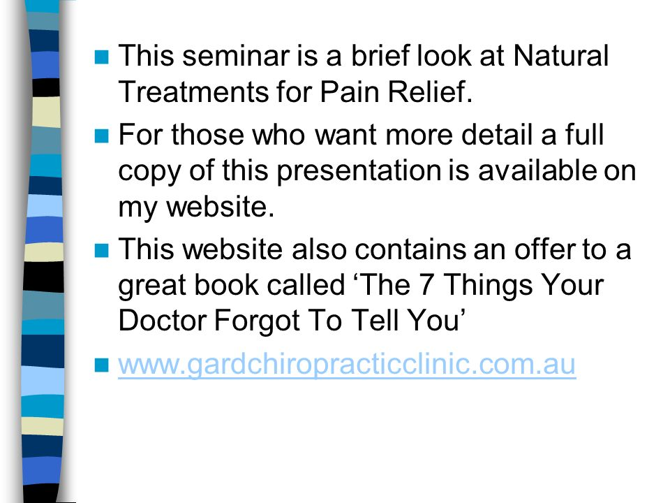 This seminar is a brief look at Natural Treatments for Pain Relief.