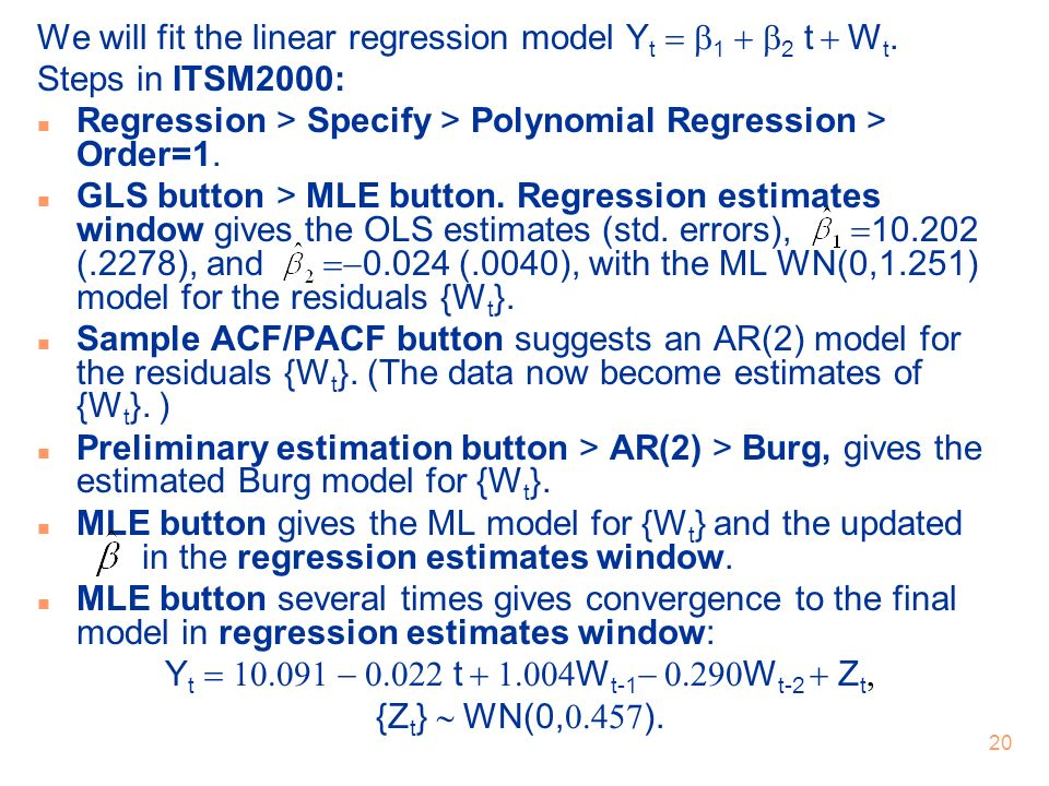 We will fit the linear regression model Yt = b1 + b2 t + Wt.
