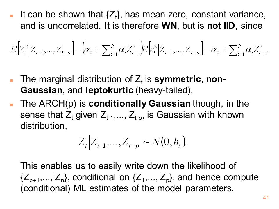 It can be shown that {Zt}, has mean zero, constant variance, and is uncorrelated. It is therefore WN, but is not IID, since