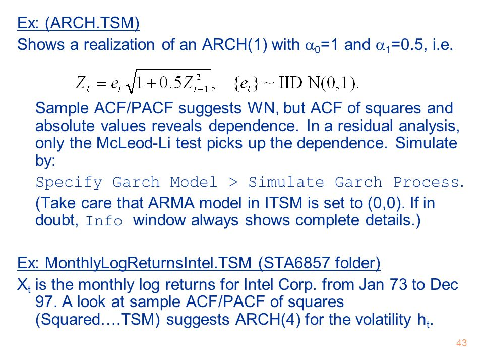 Ex: (ARCH.TSM) Shows a realization of an ARCH(1) with 0=1 and 1=0.5, i.e.