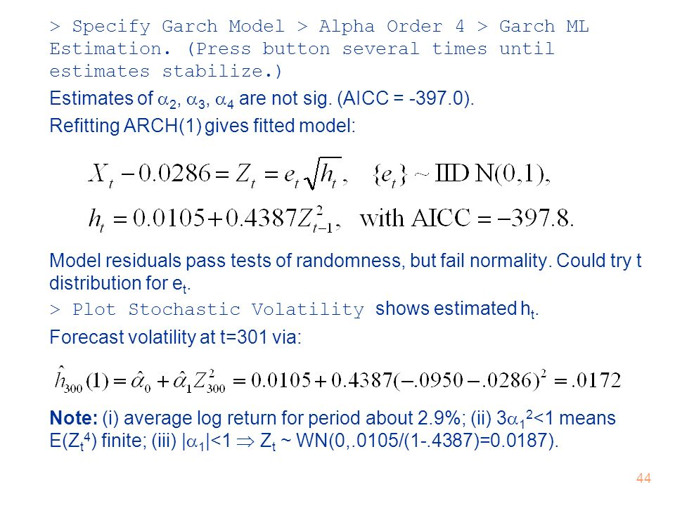 > Specify Garch Model > Alpha Order 4 > Garch ML Estimation