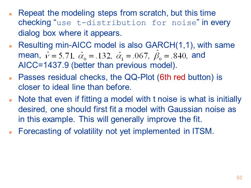 Repeat the modeling steps from scratch, but this time checking use t-distribution for noise in every dialog box where it appears.