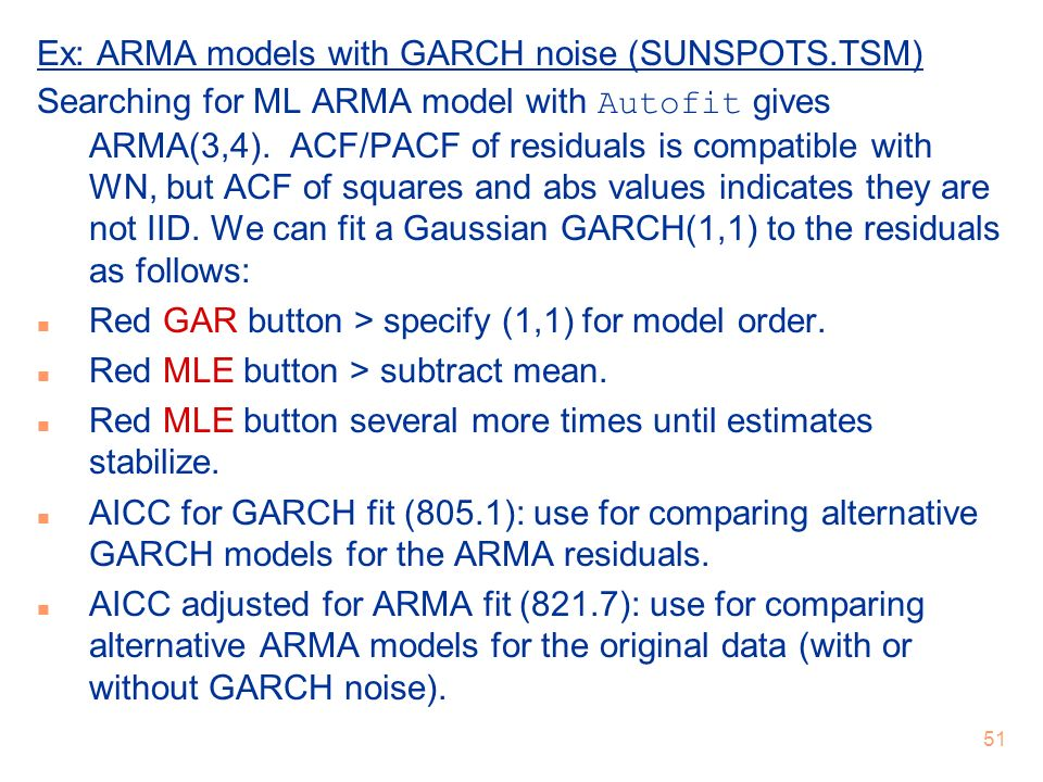 Ex: ARMA models with GARCH noise (SUNSPOTS.TSM)