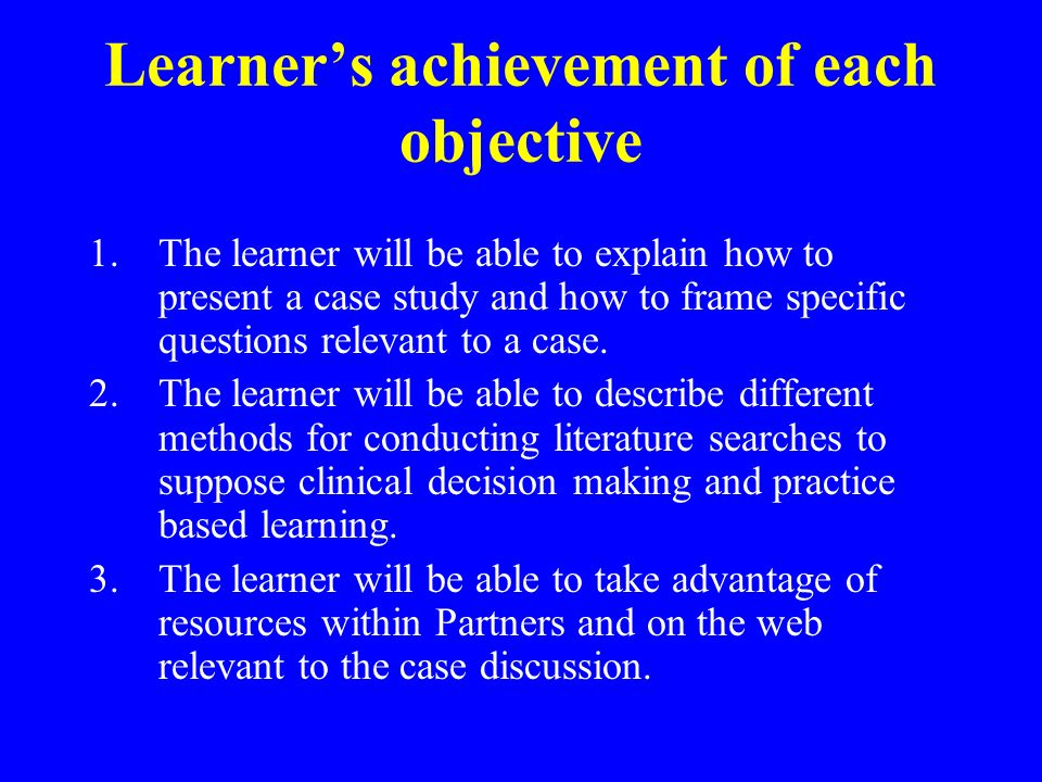 Learner's achievement of each objective