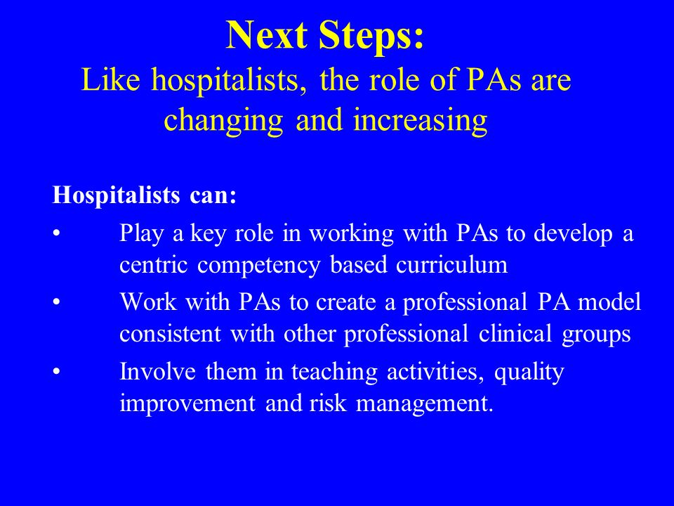 Next Steps: Like hospitalists, the role of PAs are changing and increasing