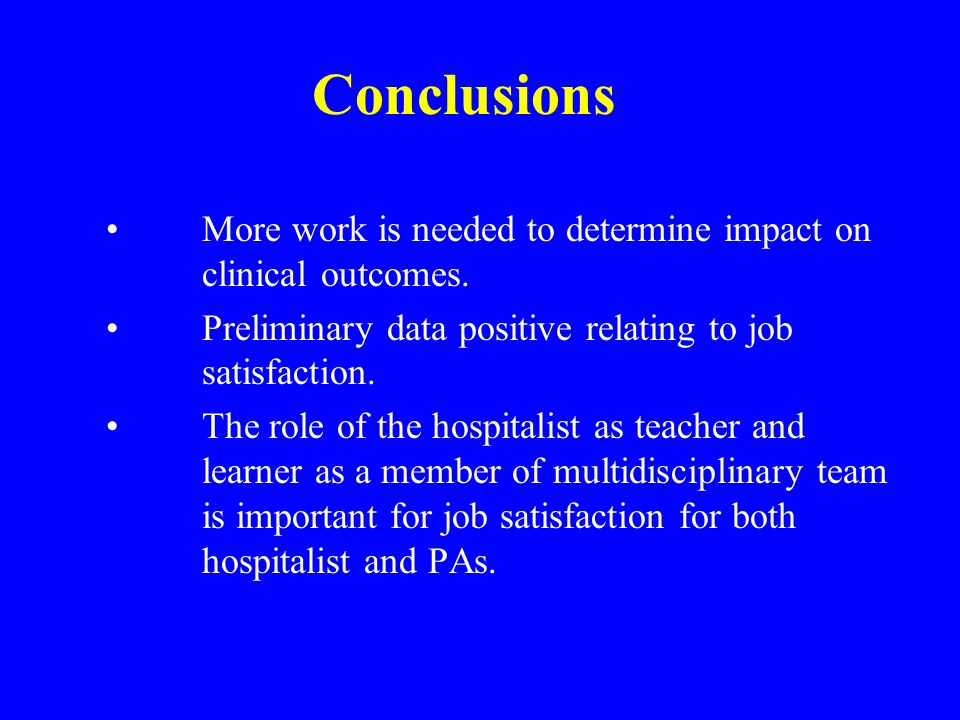 Conclusions More work is needed to determine impact on clinical outcomes. Preliminary data positive relating to job satisfaction.