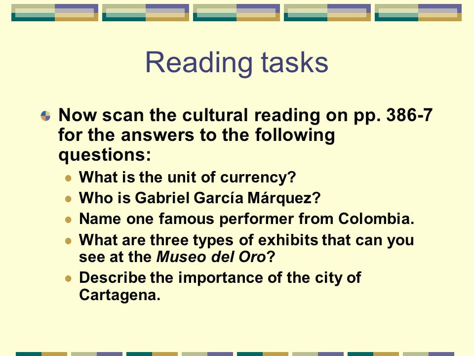 Reading tasks Now scan the cultural reading on pp. 386-7 for the answers to the following questions:
