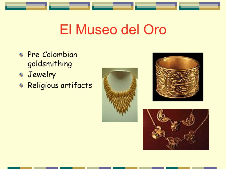 El Museo del Oro Pre-Colombian goldsmithing Jewelry